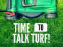 Time to Talk Turf!